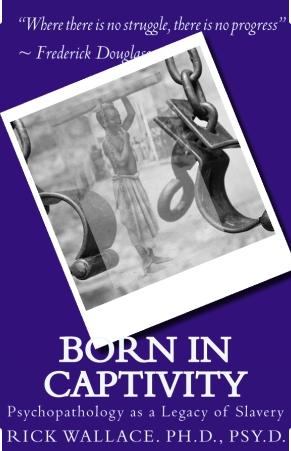 Born in Captivity: Psychopathology as a Legacy of Slavery  The Merging of Souls