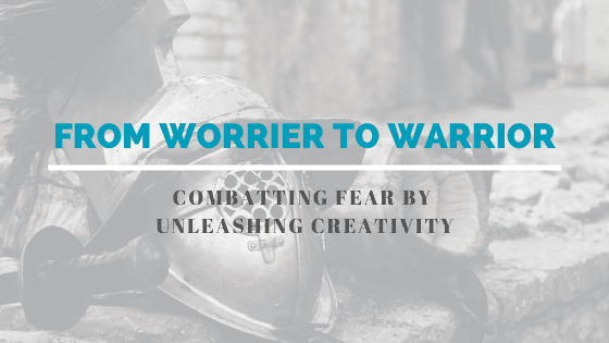 The Journey from Worrier to Warrior